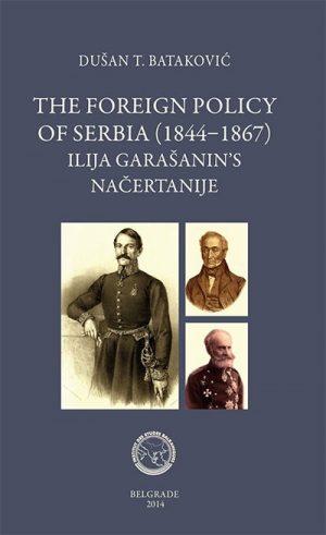 The Foreign Polisy of Serbia (1844-1867) - Ilija Garašanin's Načertanije