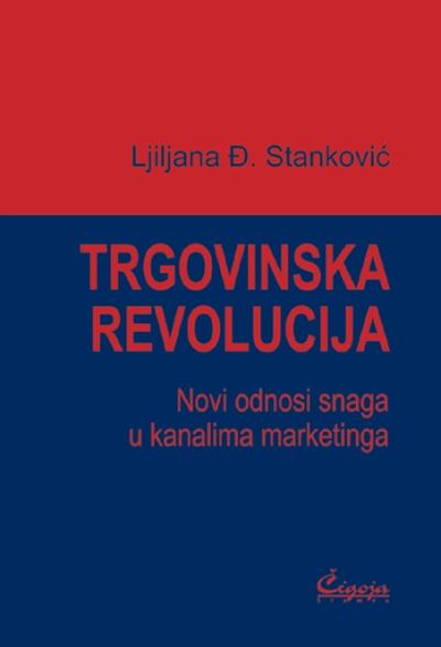 Trgovinska revolucija: novi odnosi snaga u kanalima marketinga