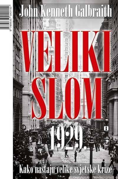 Veliki slom 1929 - Kako nastaju velike svjetske krize