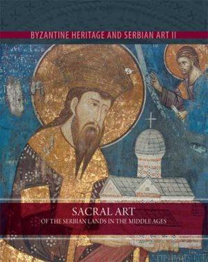 Vizantijsko nasleđe - Sacral art of the Serbian lands in the Middle Ages