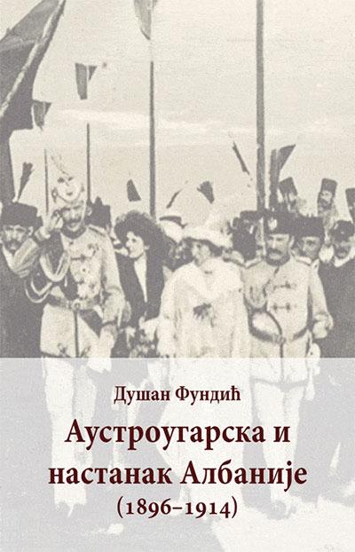 Austrougarska i nastanak Albanije: (1896-1914)