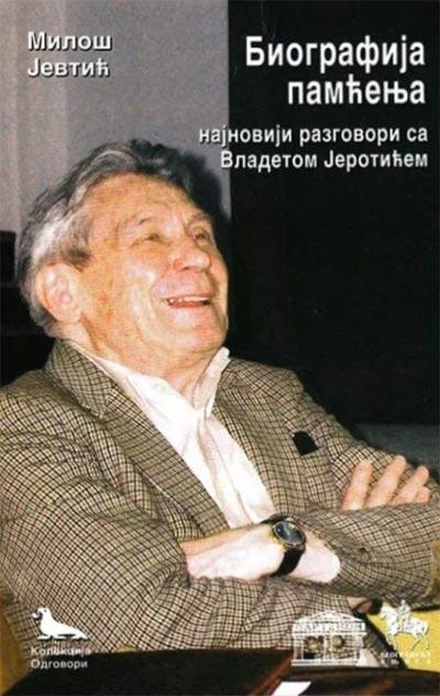 Biografija pamćenja: najnoviji razgovori sa Vladetom Jerotićem
