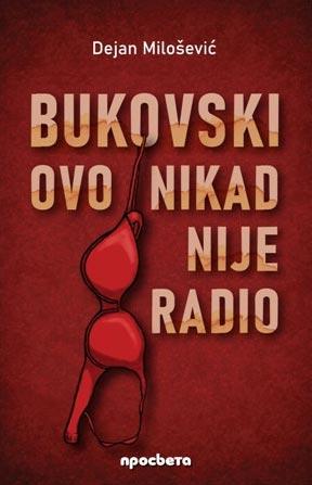 Bukovski ovo nikad nije radio