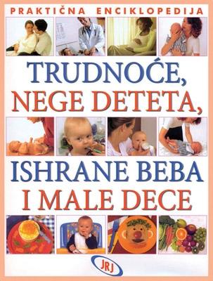Enciklopedija trudnoće, nege deteta, ishrane beba i male dece