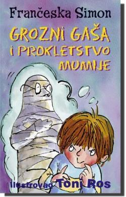 Grozni Gaša i prokletstvo mumije