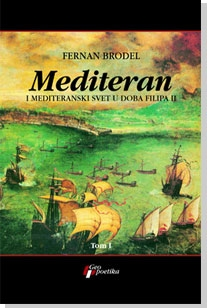Mediteran I i II - Mediteran i mediteranski svet u doba Filipa II