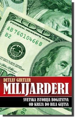 Milijarderi - svetska istorija bogatstva od Kreza do Bila Gejtsa