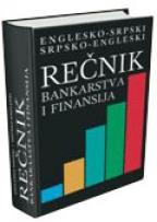 Rečnik bankarstva i finansija - englesko-srpski/ srpsko-engleski (meki povez)