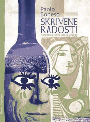 Skrivene radosti - nehotična sećanja jednog vinopije