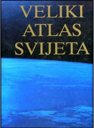 Veliki atlas svijeta - novi pogled - hrvatsko izdanje