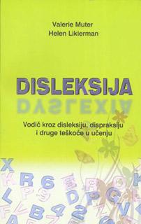 Disleksija – vodič kroz disleksiju, dispraksiju i druge teškoće u učenju
