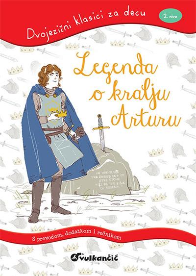 Dvojezični klasici za decu: Legenda o kralju arturu