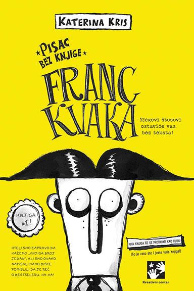 Franc Kvaka: pisac bez knjige