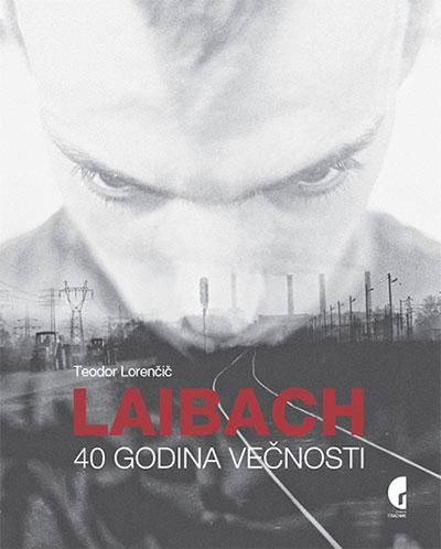 Laibach: 40 godina večnosti