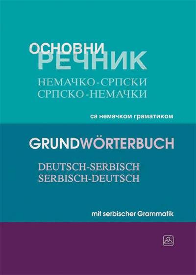 Osnovni rečnik nemačko-srpski, srpsko-nemački: sa nemačkom i srpskom gramatikom