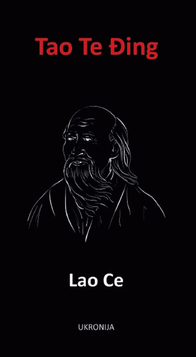 Tao Te Đing: knjiga o putu i njegovoj vrlini