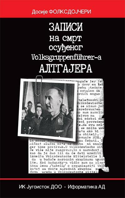 Zapisi na smrt osuđenog Volksgruppenführera Altgajera