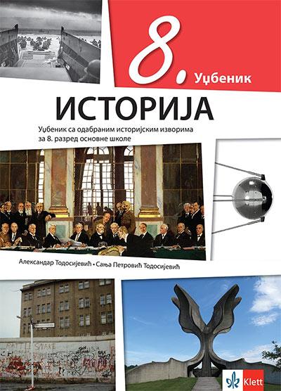 Istorija 8 - udžbenik sa odabranim istorijskim izvorima za 8. razred osnovne škole